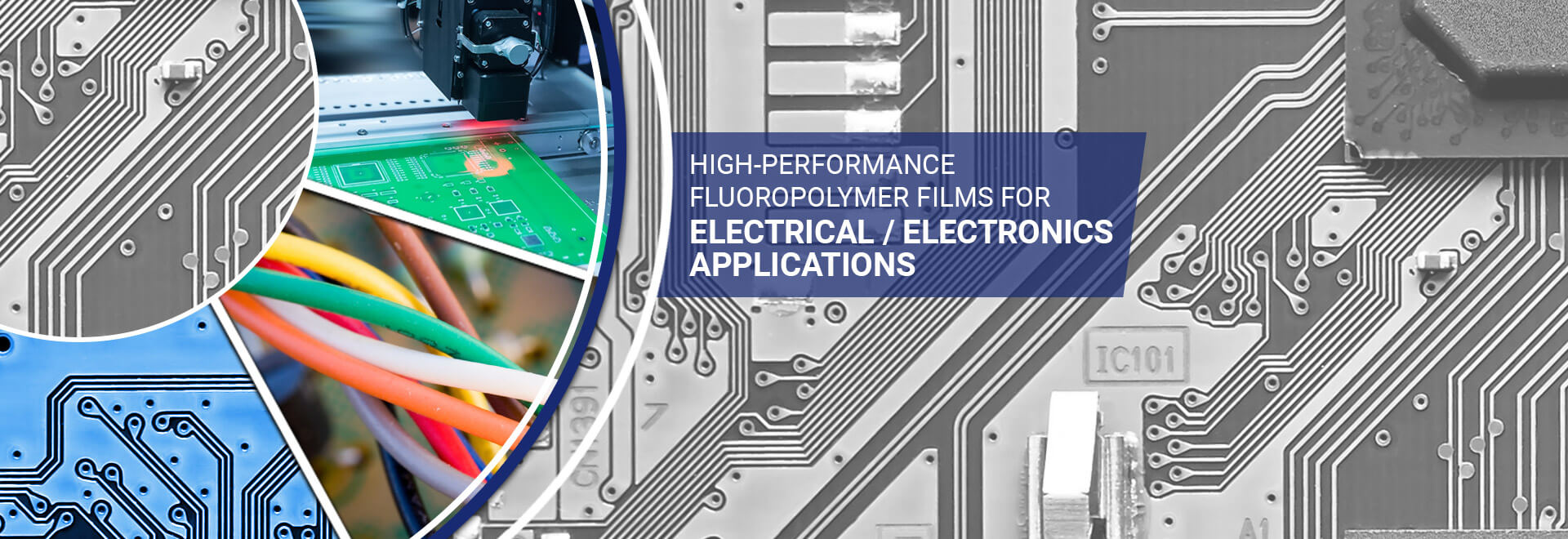 FEP, PFA, ETFE, cast PTFE film, fluoropolymer films, high performance fluoropolymer films, fep film, pfa film, etfe film, semiconductor, dielectric properties, circuit board, film assisted molding, integrated circuits