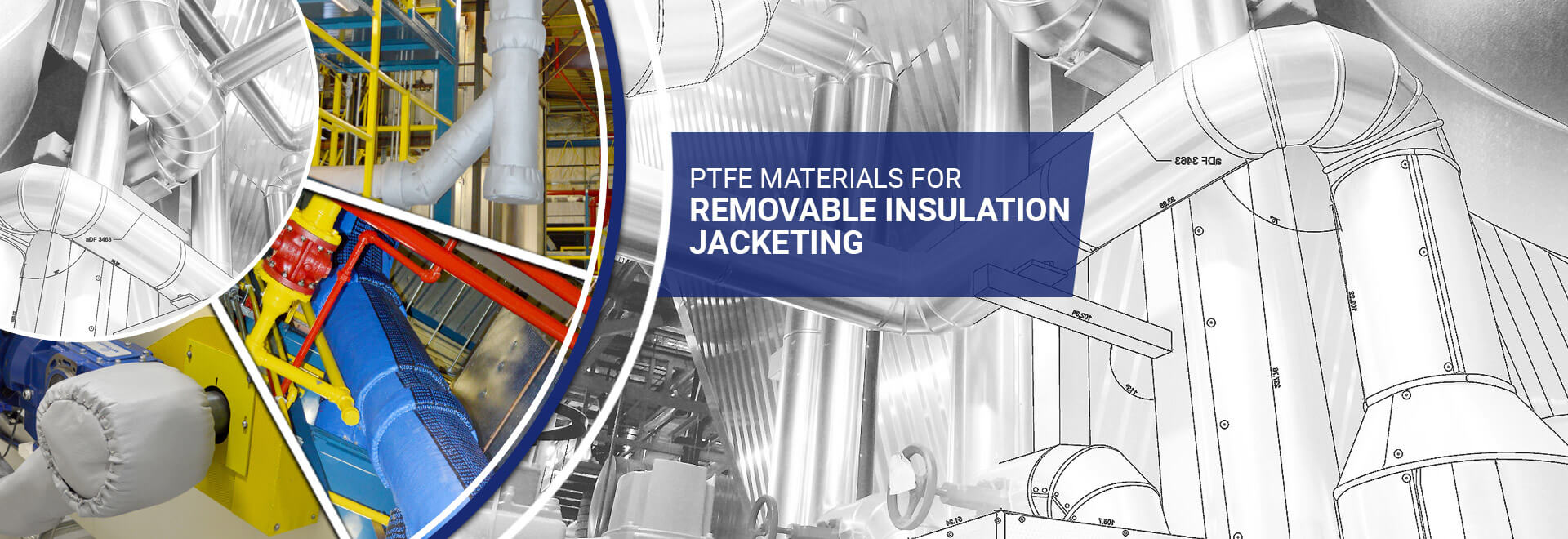 PTFE insulation jacketing materials, removable insulation jacketing materials, teflon insulation jacketing, removeable insulation cover, insulation industrial, removeable insulation pad material
